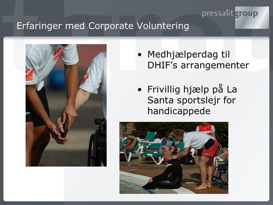Erfaringer med Corporate Voluntering Medhjælperdag til DHIF's arrangementer Frivillig hjælp på La Santa sportslejr for handicappede