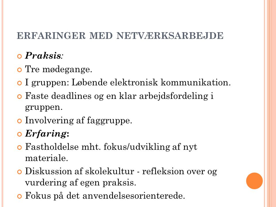 ERFARINGER MED NETVÆRKSARBEJDE Praksis : Tre mødegange.