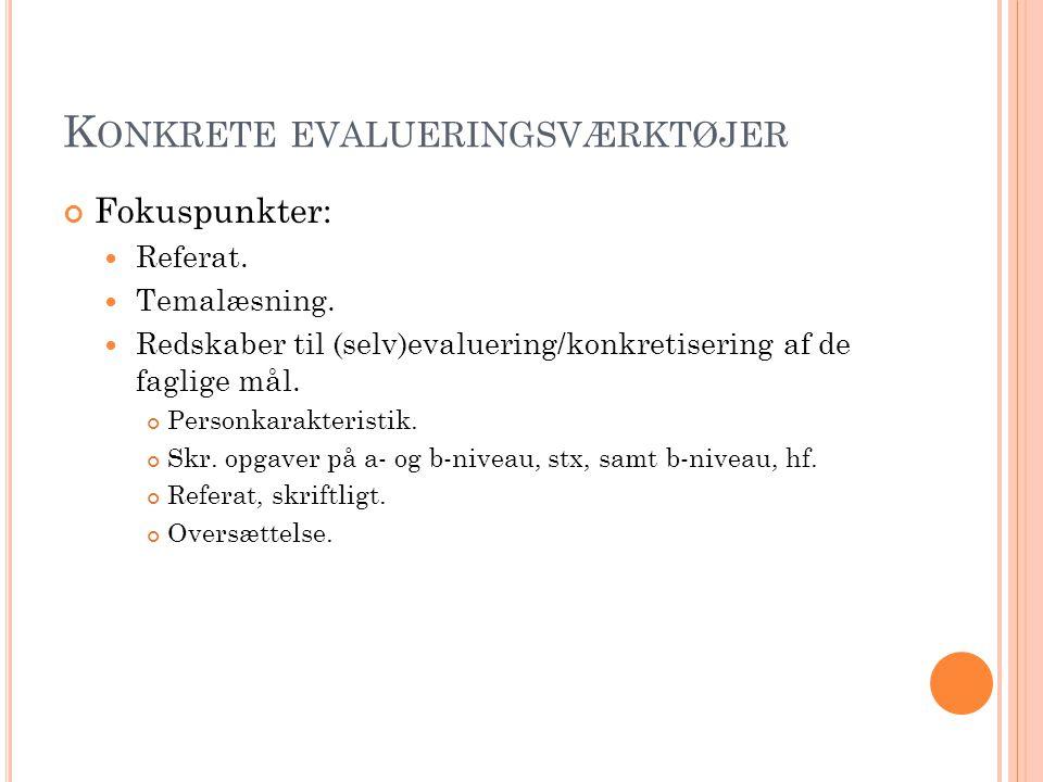 K ONKRETE EVALUERINGSVÆRKTØJER Fokuspunkter: Referat.