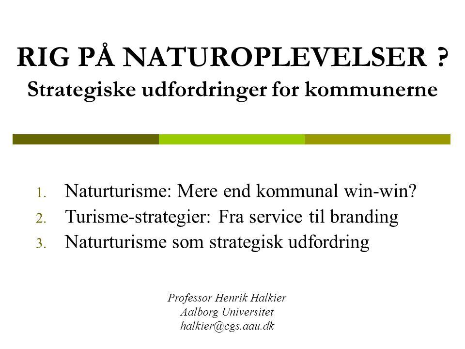 RIG PÅ NATUROPLEVELSER . Strategiske udfordringer for kommunerne 1.