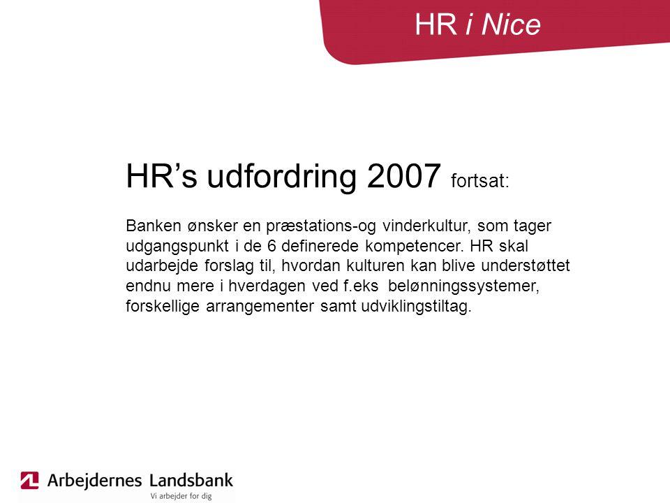 HR i Nice HR's udfordring 2007 fortsat: Banken ønsker en præstations-og vinderkultur, som tager udgangspunkt i de 6 definerede kompetencer.