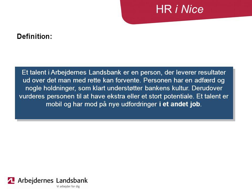 HR i Nice Et talent i Arbejdernes Landsbank er en person, der leverer resultater ud over det man med rette kan forvente.