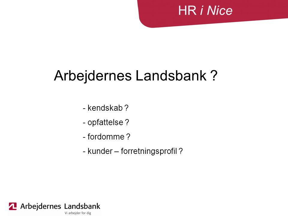 HR i Nice Arbejdernes Landsbank . - kendskab . - opfattelse .