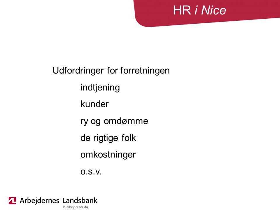 HR i Nice Udfordringer for forretningen indtjening kunder ry og omdømme de rigtige folk omkostninger o.s.v.