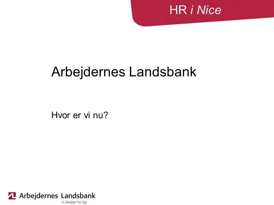 HR i Nice Arbejdernes Landsbank Hvor er vi nu