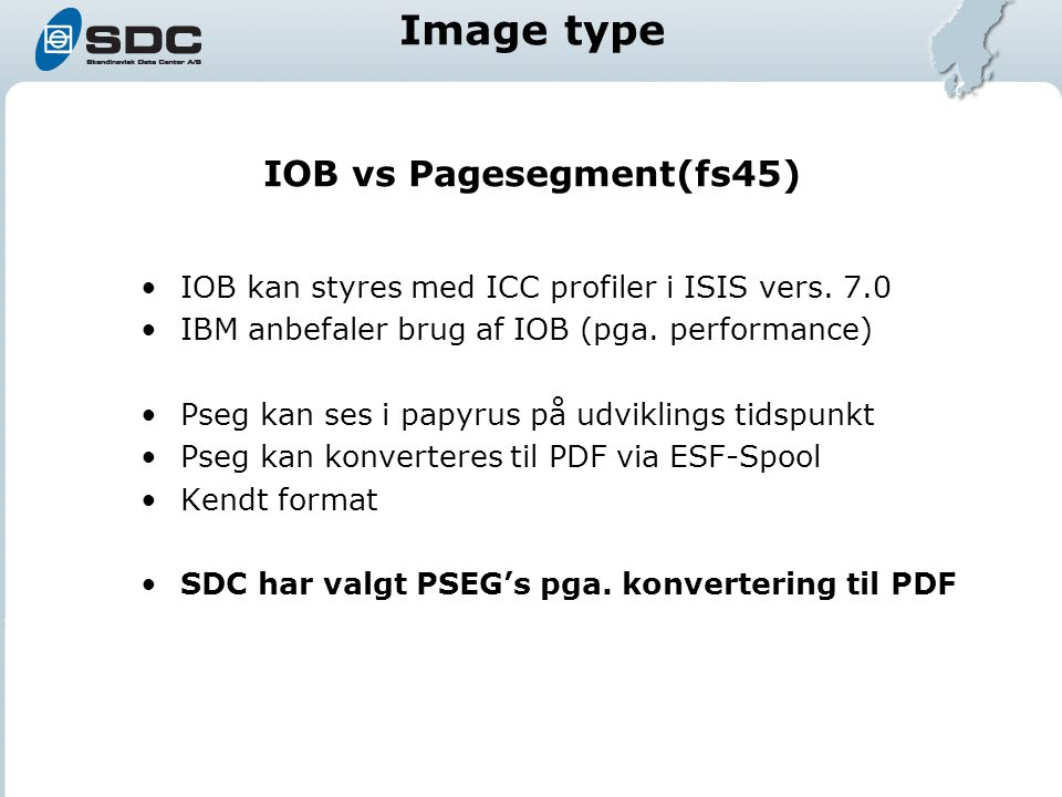IOB vs Pagesegment(fs45) IOB kan styres med ICC profiler i ISIS vers.