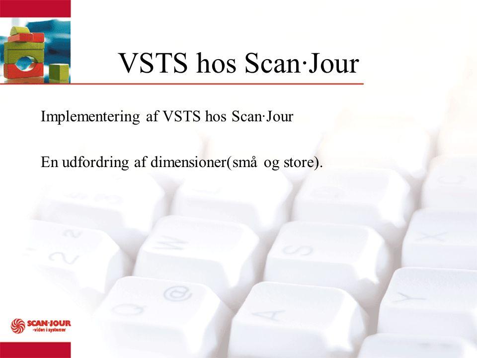 VSTS hos Scan·Jour Implementering af VSTS hos Scan·Jour En udfordring af dimensioner(små og store).