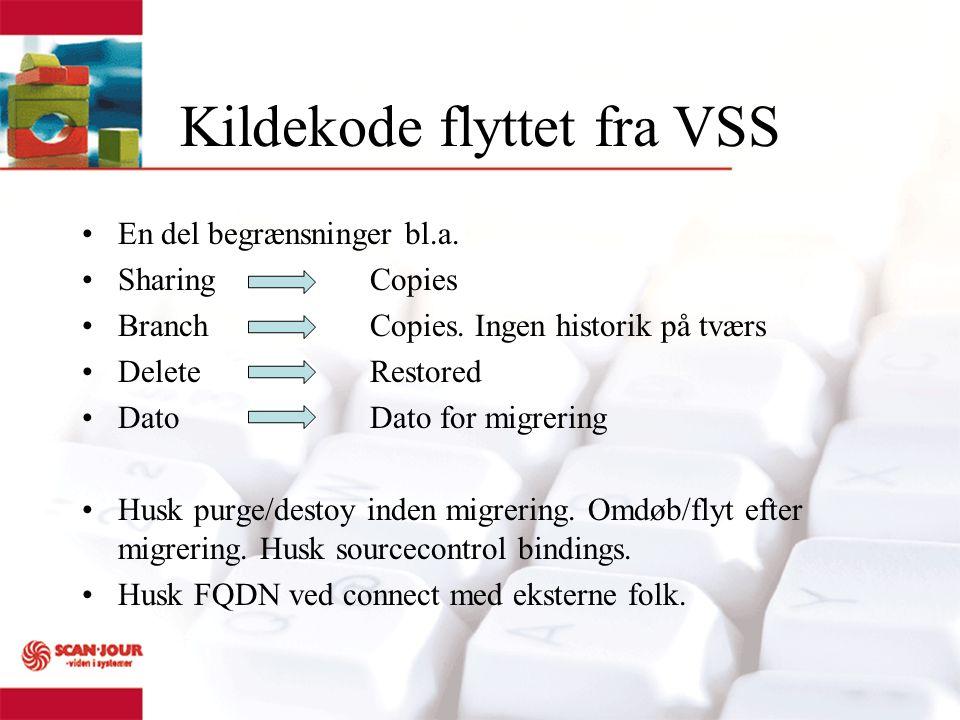 Kildekode flyttet fra VSS En del begrænsninger bl.a.