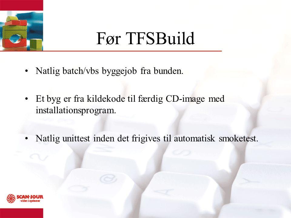Før TFSBuild Natlig batch/vbs byggejob fra bunden.