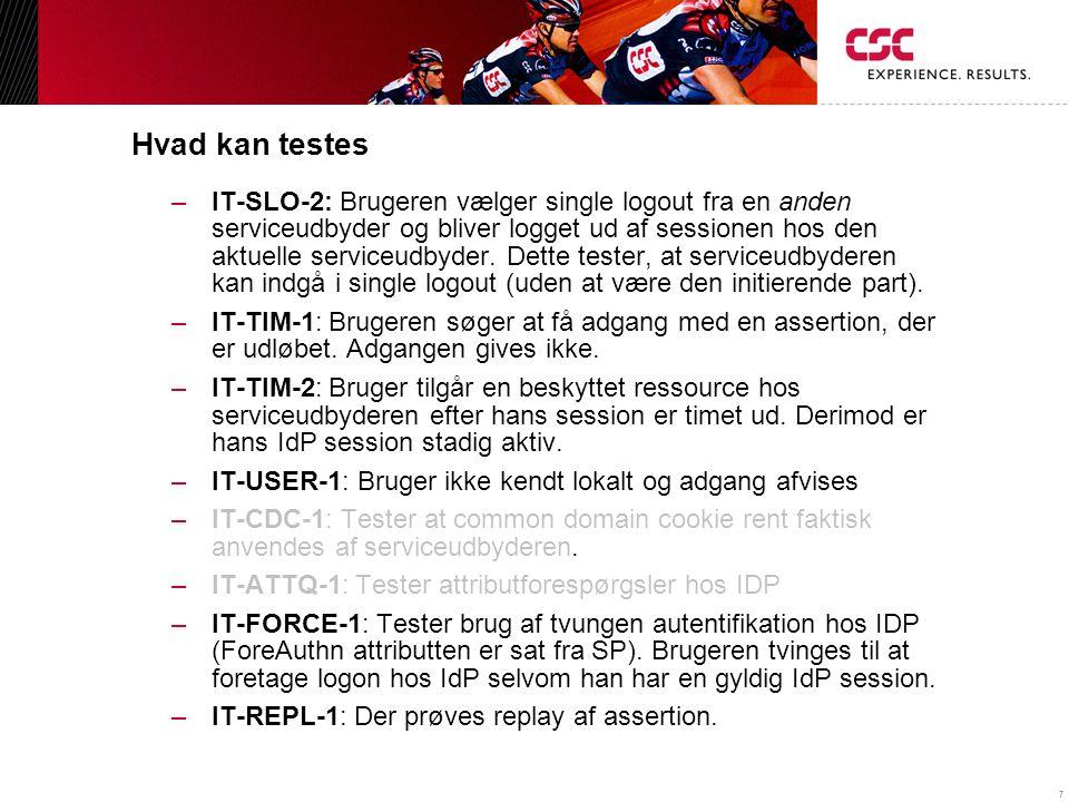 7 Hvad kan testes –IT-SLO-2: Brugeren vælger single logout fra en anden serviceudbyder og bliver logget ud af sessionen hos den aktuelle serviceudbyder.