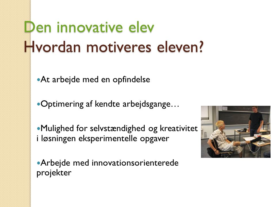 Den innovative elev Hvordan motiveres eleven.