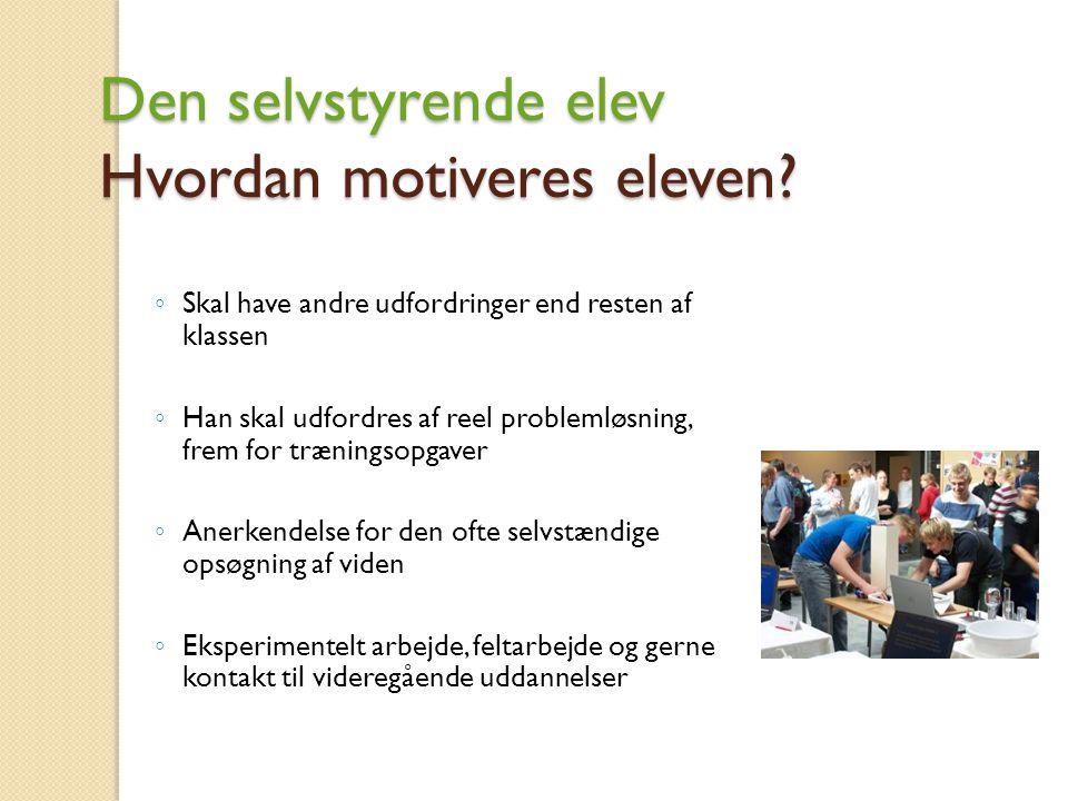 Den selvstyrende elev Hvordan motiveres eleven.