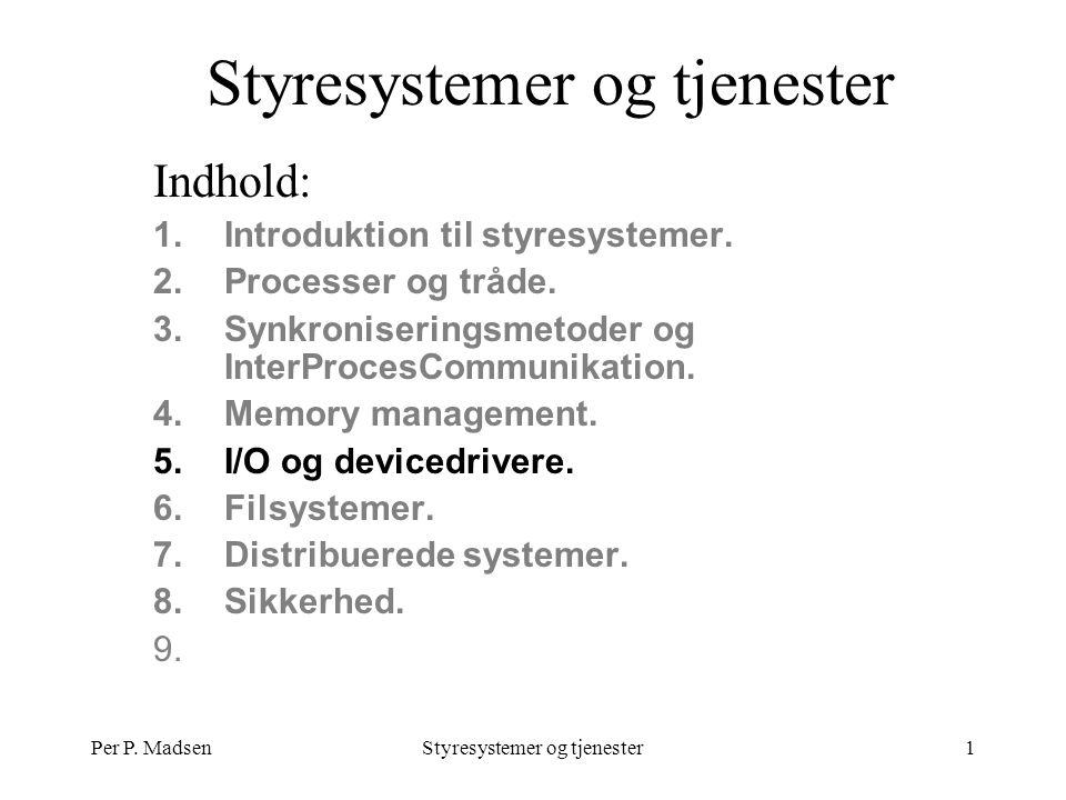 Per P. MadsenStyresystemer og tjenester1 Indhold: 1.Introduktion til styresystemer.
