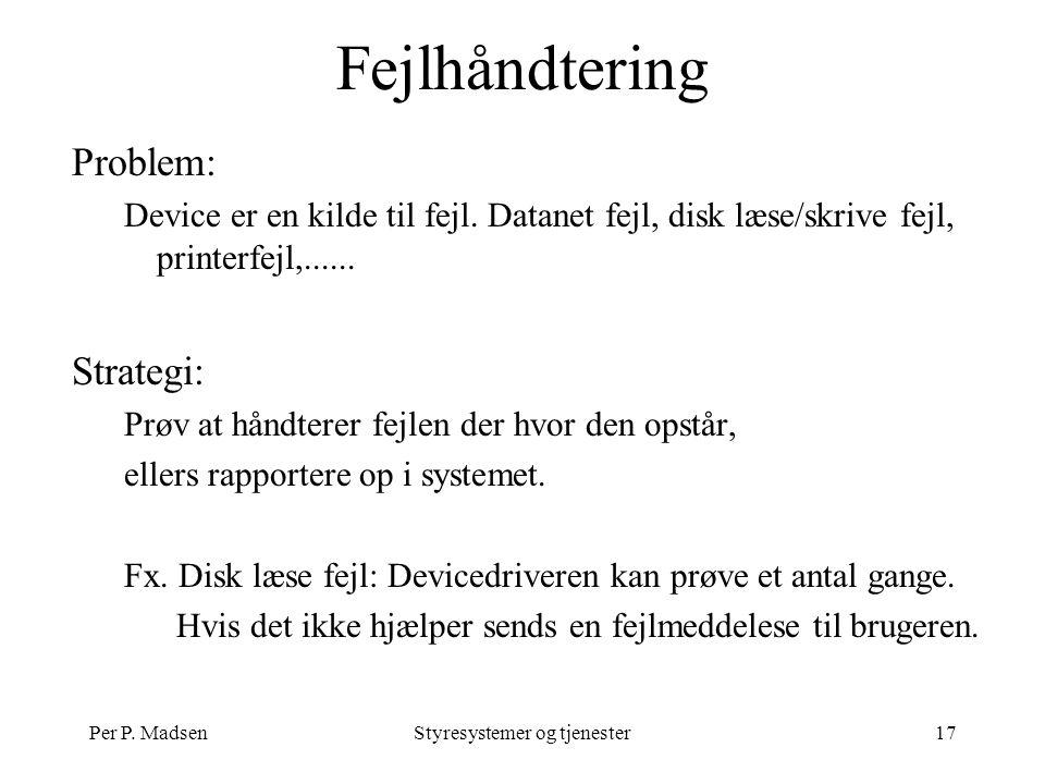 Per P. MadsenStyresystemer og tjenester17 Fejlhåndtering Problem: Device er en kilde til fejl.