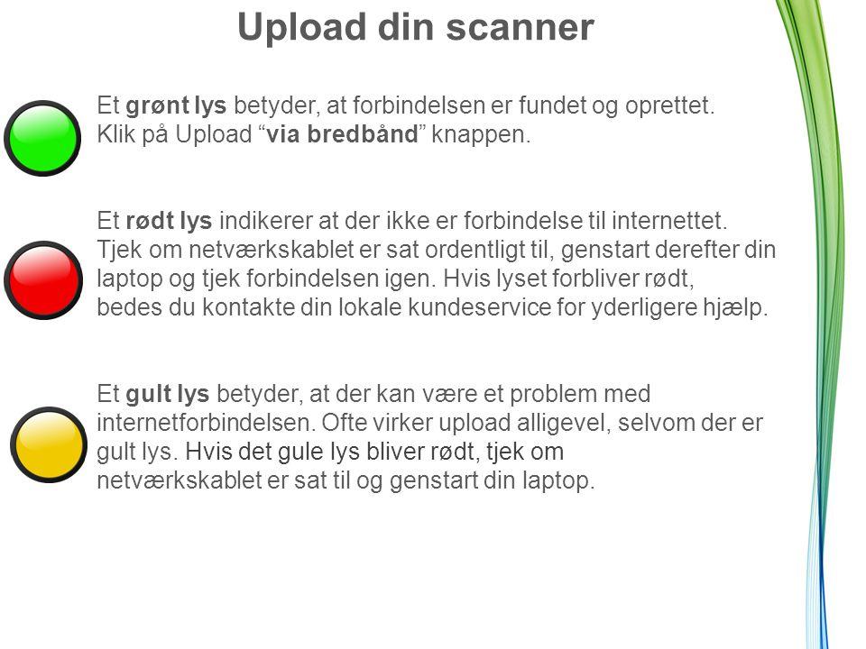 Upload din scanner Et grønt lys betyder, at forbindelsen er fundet og oprettet.
