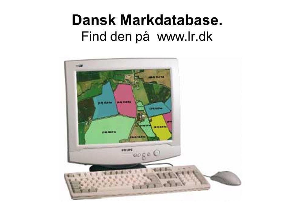 Dansk Markdatabase. Find den på www.lr.dk