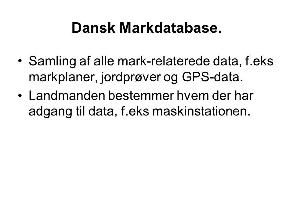 Dansk Markdatabase. Samling af alle mark-relaterede data, f.eks markplaner, jordprøver og GPS-data.