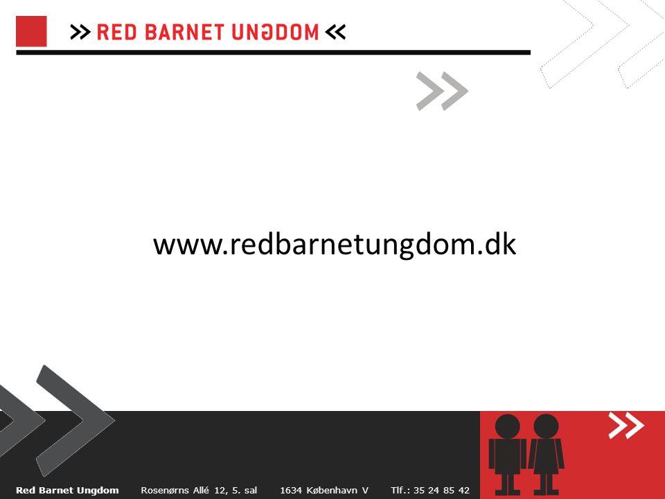 www.redbarnetungdom.dk Red Barnet Ungdom Rosenørns Allé 12, 5.