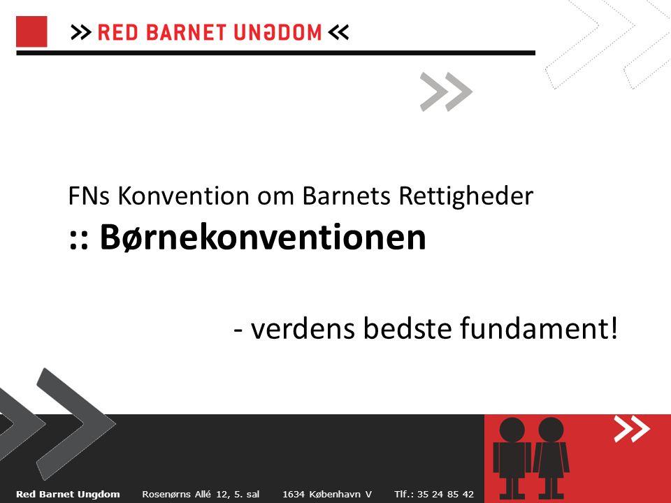 FNs Konvention om Barnets Rettigheder :: Børnekonventionen - verdens bedste fundament.