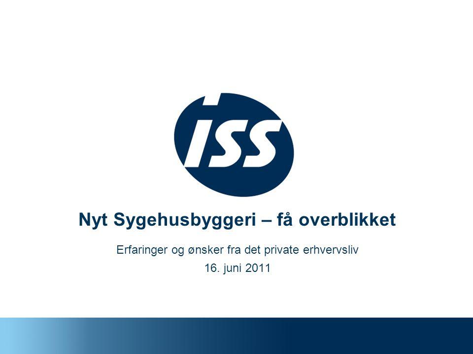 Nyt Sygehusbyggeri – få overblikket Erfaringer og ønsker fra det private erhvervsliv 16. juni 2011