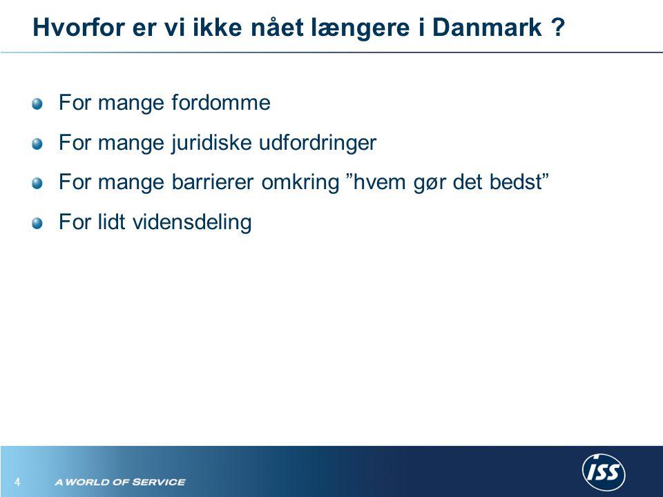 4 Hvorfor er vi ikke nået længere i Danmark .