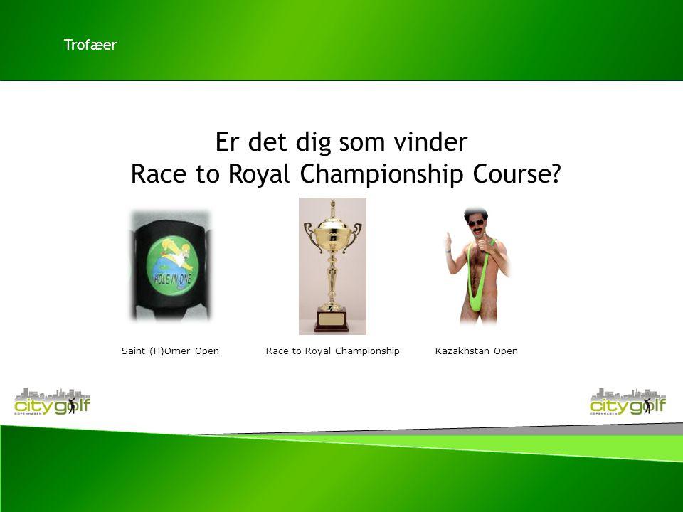 Er det dig som vinder Race to Royal Championship Course.
