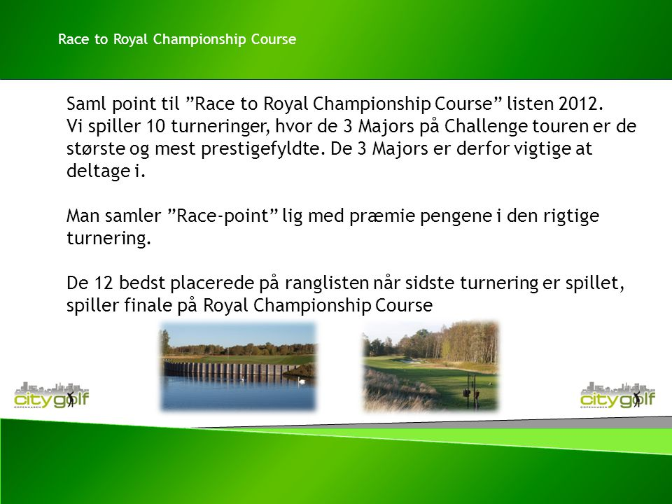 Saml point til Race to Royal Championship Course listen 2012.