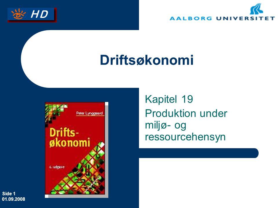 Side 1 01.09.2008 Driftsøkonomi Kapitel 19 Produktion under miljø- og ressourcehensyn