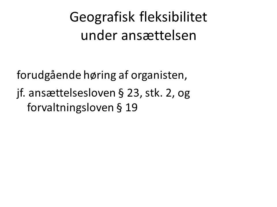 Geografisk fleksibilitet under ansættelsen forudgående høring af organisten, jf.