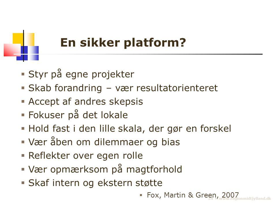 34 ▪ www.regionmidtjylland.dk En sikker platform.