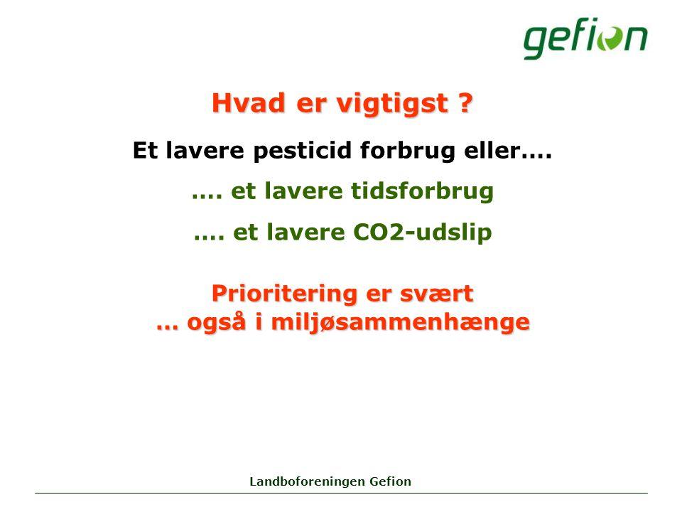 Landboforeningen Gefion Hvad er vigtigst . Et lavere pesticid forbrug eller….
