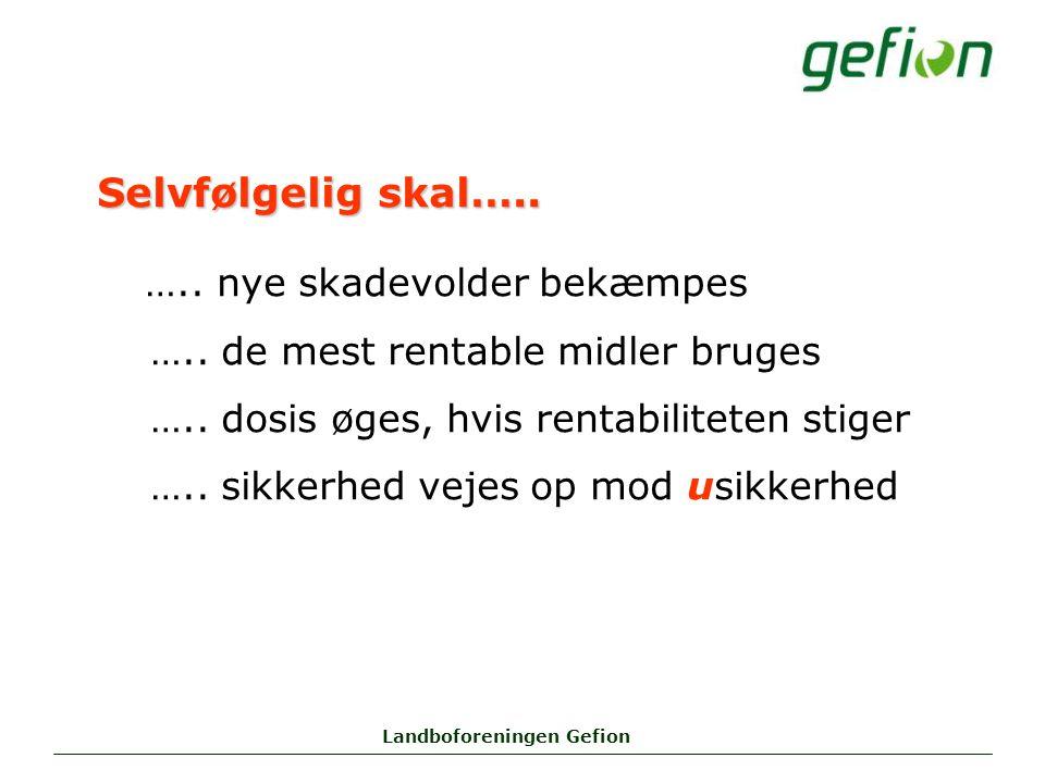 Landboforeningen Gefion Selvfølgelig skal….. ….. nye skadevolder bekæmpes …..