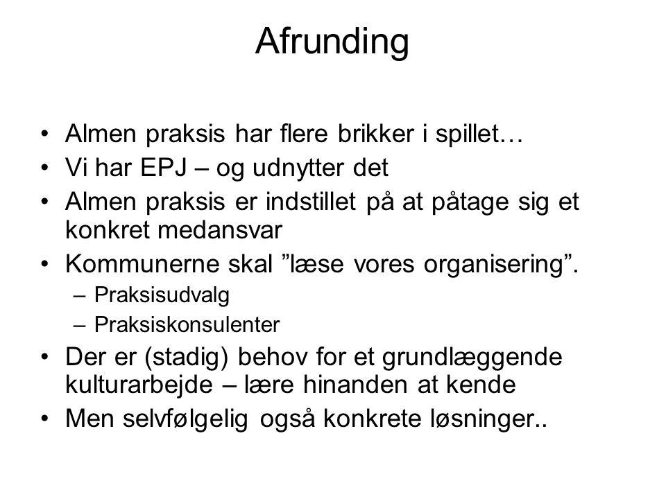 Afrunding Almen praksis har flere brikker i spillet… Vi har EPJ – og udnytter det Almen praksis er indstillet på at påtage sig et konkret medansvar Kommunerne skal læse vores organisering .