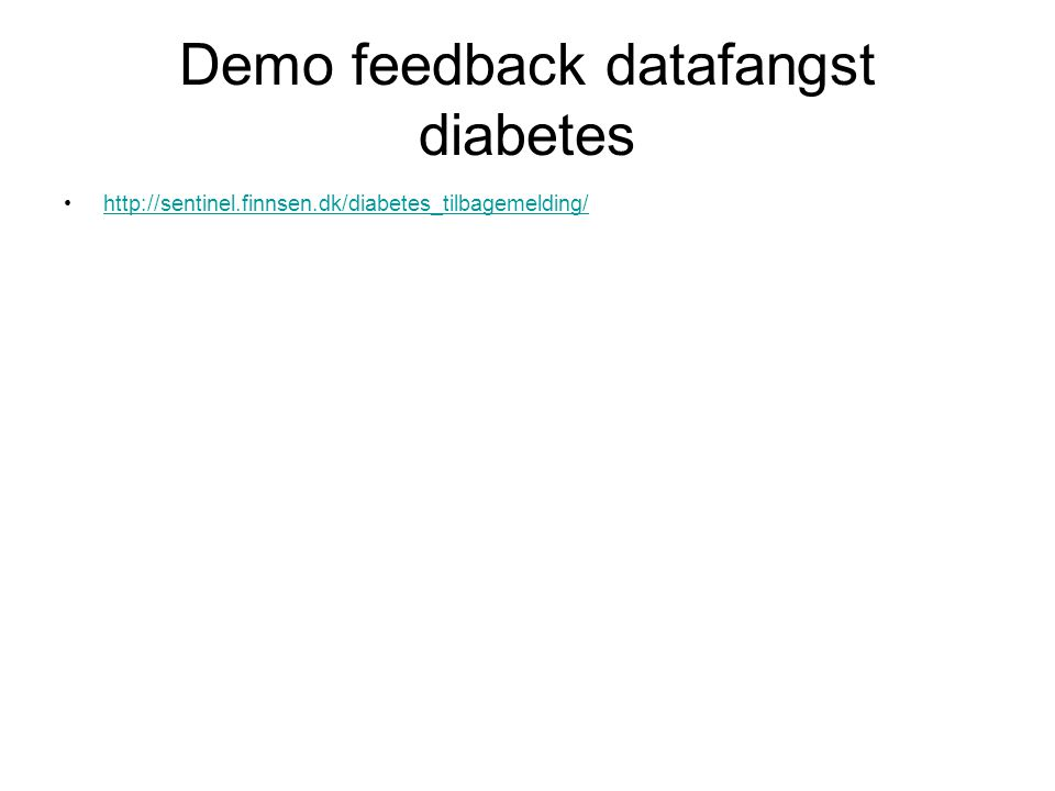 Demo feedback datafangst diabetes http://sentinel.finnsen.dk/diabetes_tilbagemelding/