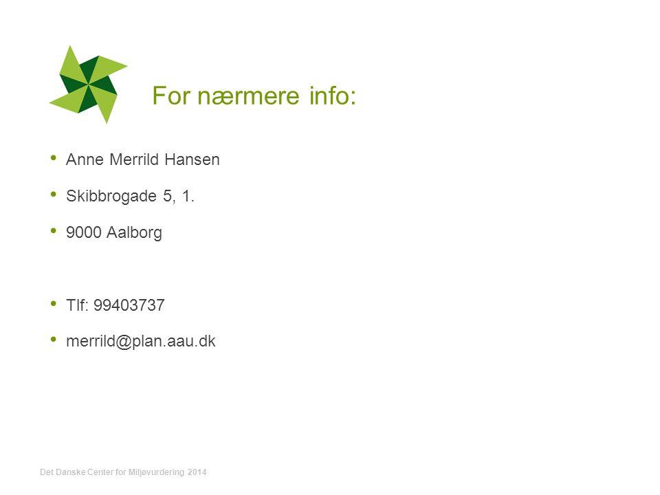 For nærmere info: Anne Merrild Hansen Skibbrogade 5, 1.
