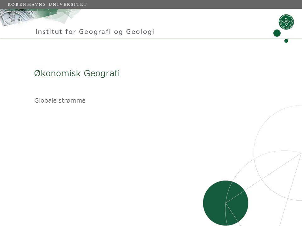 Økonomisk Geografi Globale strømme