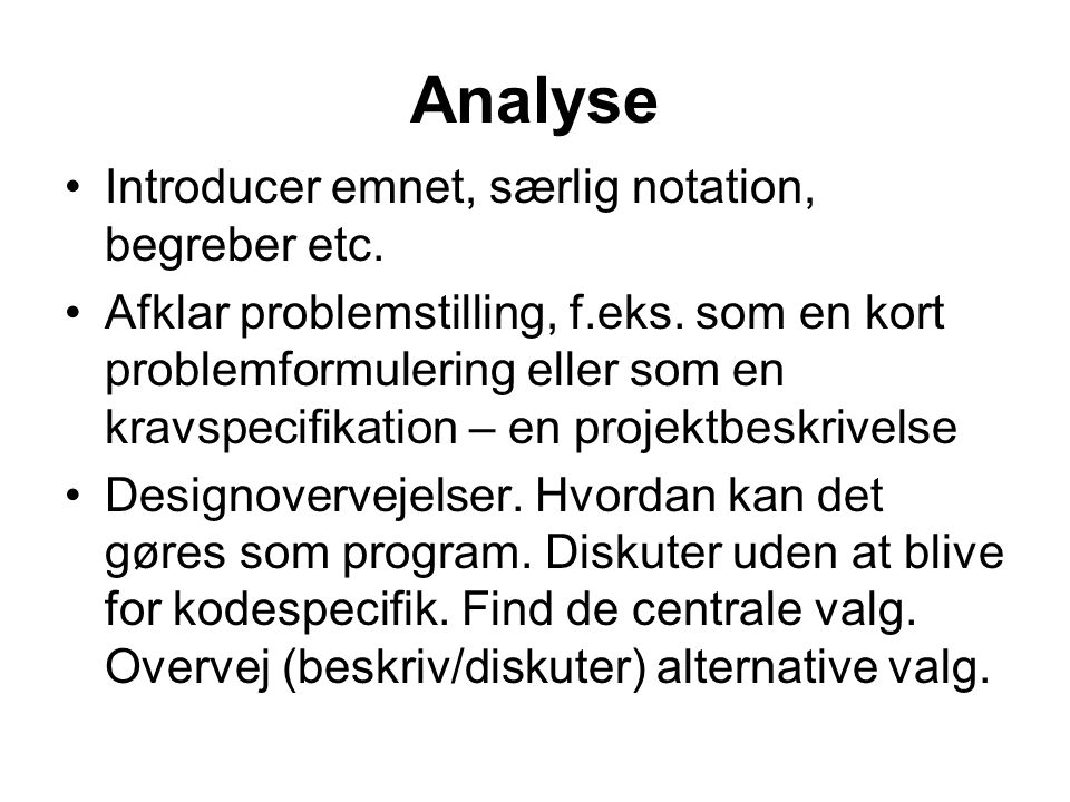 Analyse Introducer emnet, særlig notation, begreber etc.