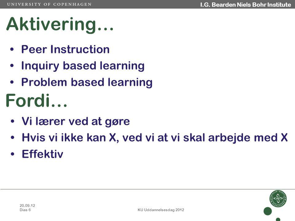 20.09.12 Dias 6 KU Uddannelsesdag 2012 I.G. Bearden Niels Bohr Institute Aktivering… I.G.