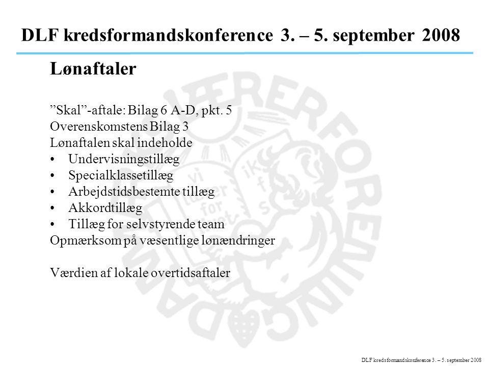 DLF kredsformandskonference 3. – 5. september 2008 Lønaftaler Skal -aftale: Bilag 6 A-D, pkt.