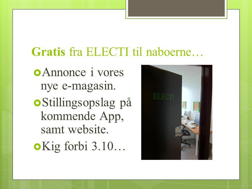 Gratis fra ELECTI til naboerne…  Annonce i vores nye e-magasin.