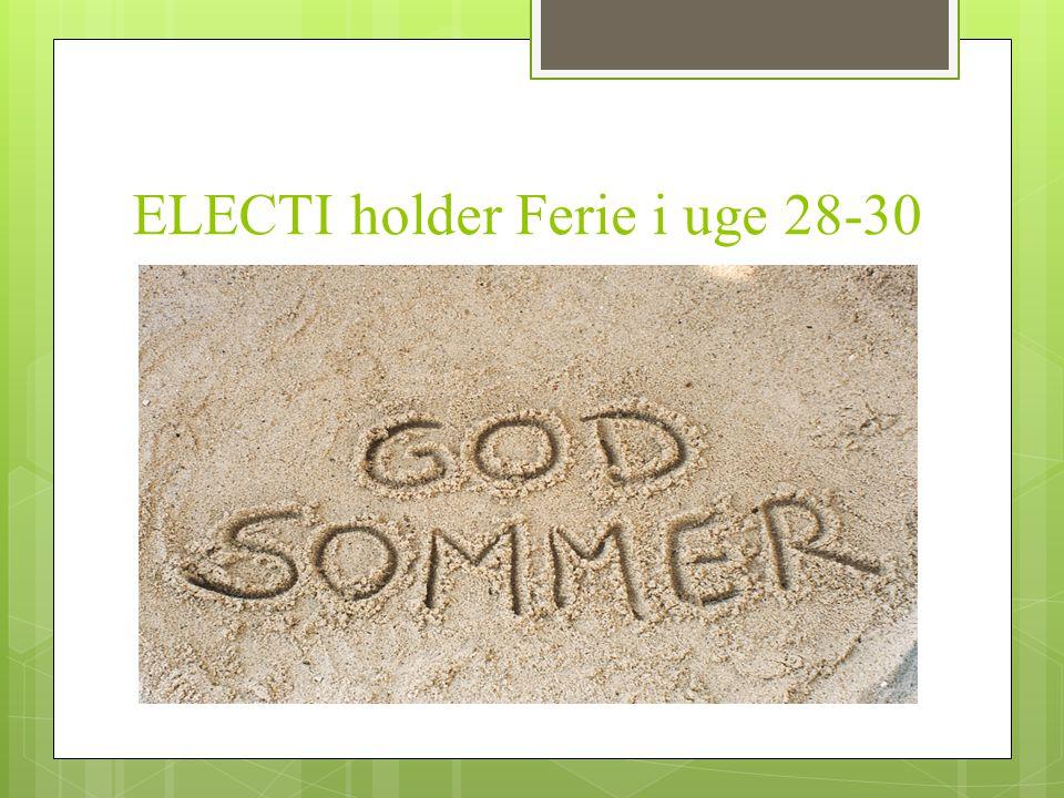 ELECTI holder Ferie i uge 28-30