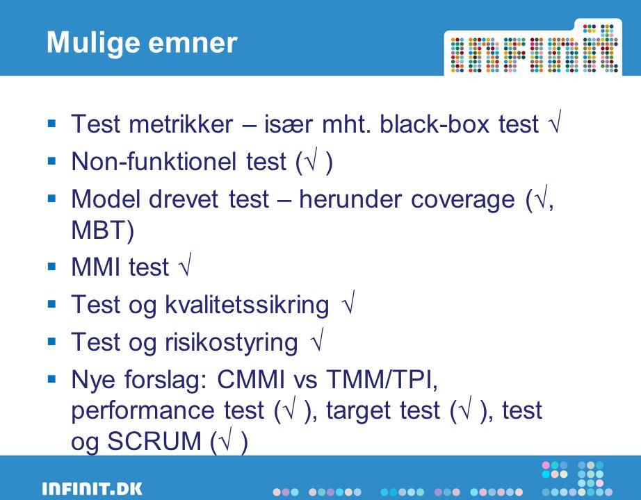 Mulige emner  Test metrikker – især mht.