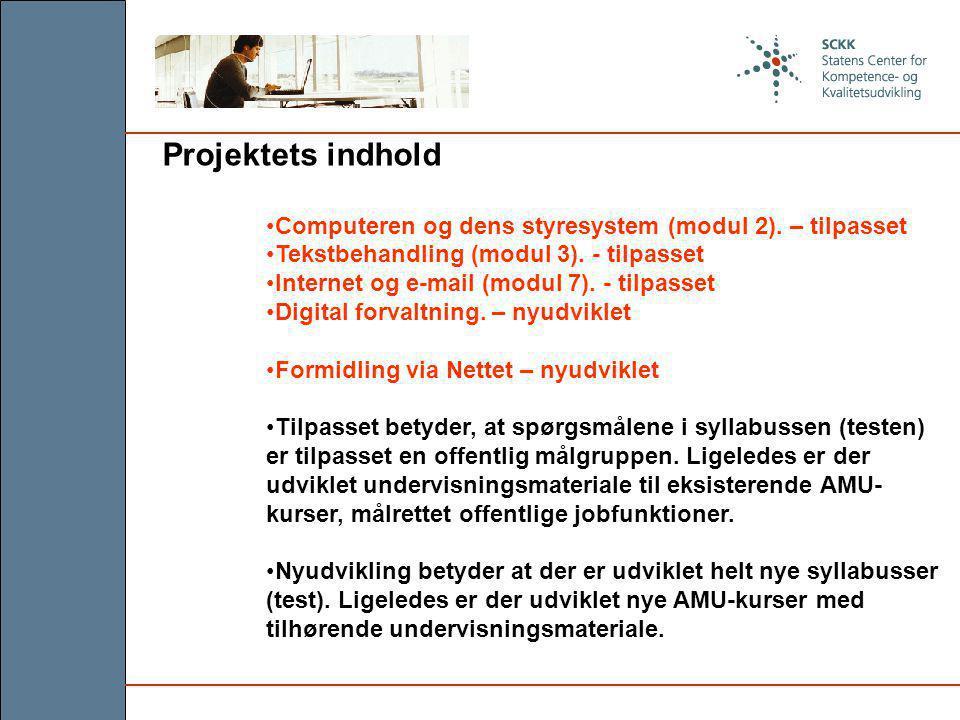 Projektets indhold Computeren og dens styresystem (modul 2).