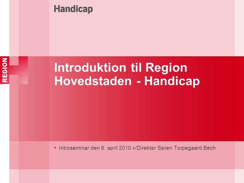 Introduktion til Region Hovedstaden - Handicap Introseminar den 6.