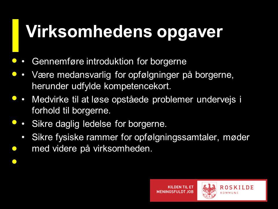 Gennemføre introduktion for borgerne Være medansvarlig for opfølgninger på borgerne, herunder udfylde kompetencekort.