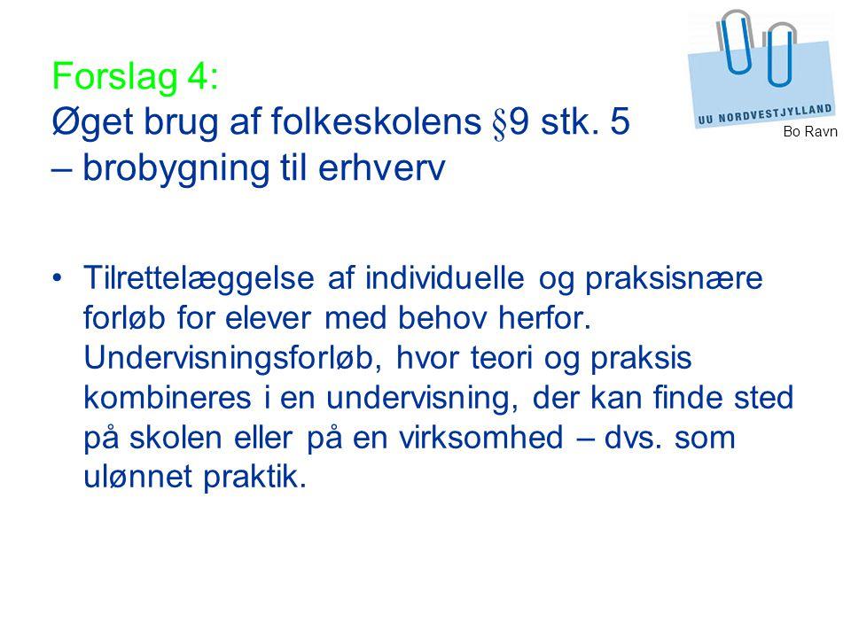 Bo Ravn Forslag 4: Øget brug af folkeskolens §9 stk.