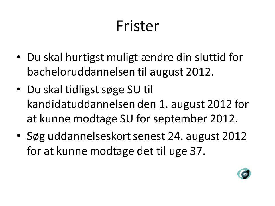 Frister Du skal hurtigst muligt ændre din sluttid for bacheloruddannelsen til august 2012.