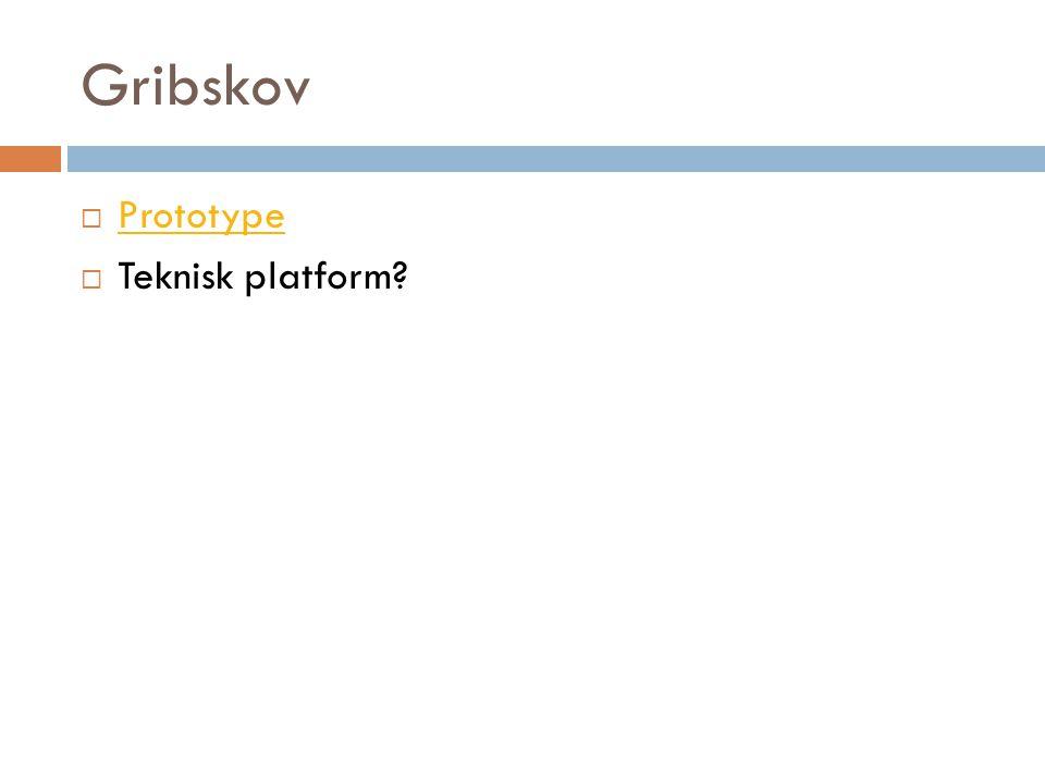 Gribskov  Prototype Prototype  Teknisk platform