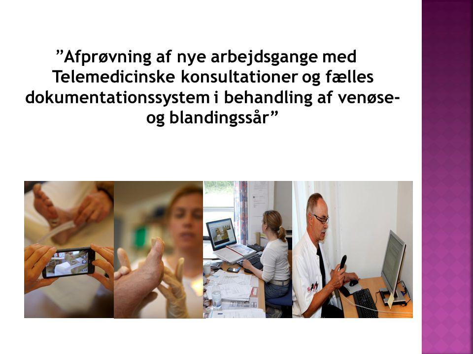 Afprøvning af nye arbejdsgange med Telemedicinske konsultationer og fælles dokumentationssystem i behandling af venøse- og blandingssår