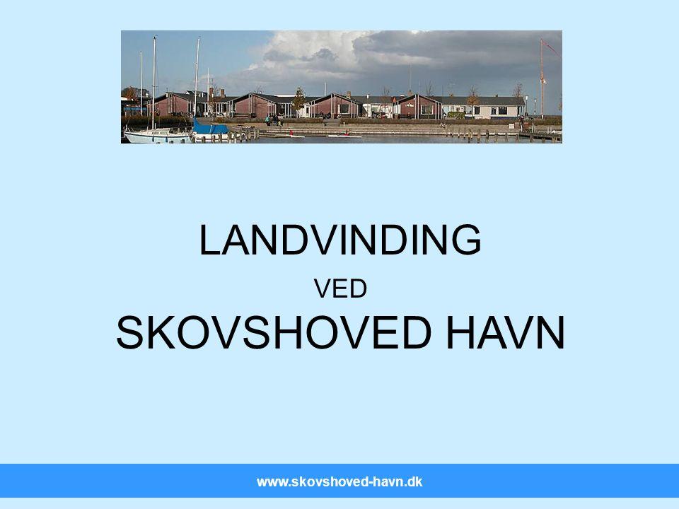 www.skovshoved-havn.dk Forside LANDVINDING VED SKOVSHOVED HAVN